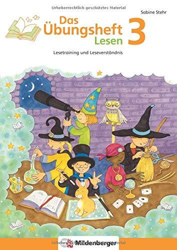 Das Übungsheft Lesen 3: Lesetraining und Leseverständnis, Deutsch, Klasse 3