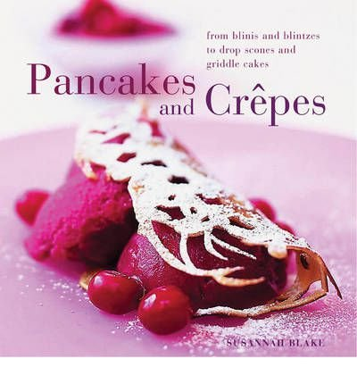 [ PERFECT PANCAKES AND CREPES BY BLAKE, SUSANNAH](AUTHOR)HARDBACK