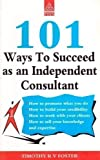 101 Ways to Succeed as an Independent Consultant