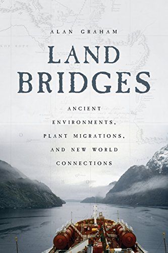 Land Bridges: Ancient Environments, Plant Migrations, and New World Connections (English Edition)
