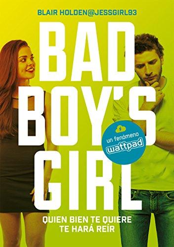 Quien bien te quiere te hará reír (Bad Boy's Girl 4) (Ellas de Montena) por Blair Holden