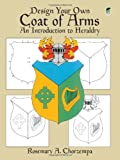 Design Your Own Coat of Arms: Introduction to Heraldry (Dover Children's Activity Books)
