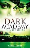 'Dark Academy - Dunkle Seelen: Band 3' von Gabriella Poole