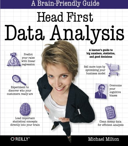 Head First Data Analysis: A learner's guide to big numbers, statistics, and good decisions - Head First Software