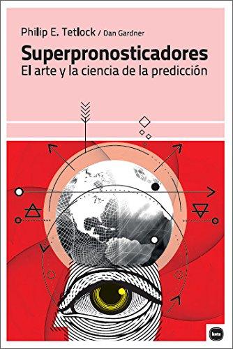 Superpronosticadores. El arte y la ciencia de la predicción (ensayos)