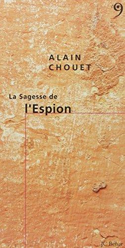La sagesse de l'espion par Alain Chouet