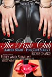 The Pink Club – Leather Night: Fiery and Sublime - Travels in Seductions Series Part One 2nd Bonus Book (Pink Club Series 1)