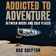 Addicted to Adventure: Between Rocks and Cold Places