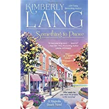 Something to Prove: A Magnolia Beach Novel by Kimberly Lang (2015-06-02)