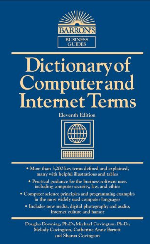 Dictionary of Computer and Internet Terms (Barron's Business Dictionaries) (Barron's Dictionary of Computer & Internet Terms)
