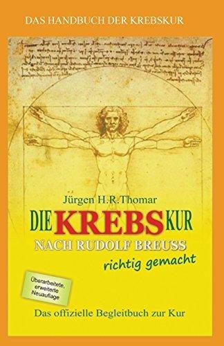 Die KREBSkur nach Rudolf Breuss richtig gemacht: Das offizielle Begleitbuch zur Kur by Juergen H.R. Thomar (2015-09-08)