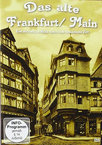 Das alte Frankfurt - Eine historische Reise durch eine vergangene Zeit [2018]
