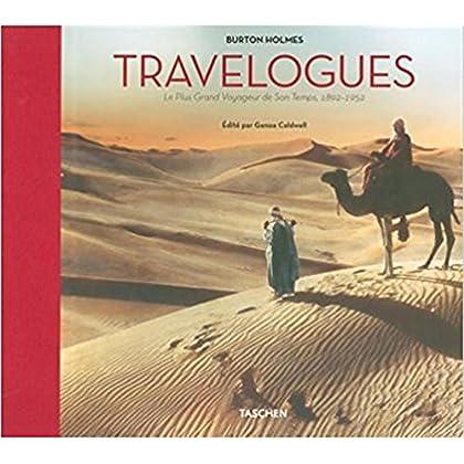 Travelogues : Burton Holmes. Le Plus Grand Voyageur de Son Temps, 1892-1952