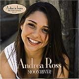 Songtexte von Andrea Ross - Moon River