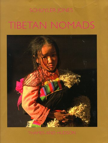 Tibetan Nomads (Carlsberg Foundation Nomad Research Project) by Schuyler Jones (1996-10-28)