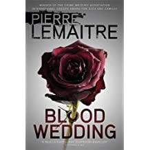 Blood Wedding by Pierre Lemaitre (2016-07-07)