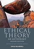 Ethical Theory: An Anthology (Blackwell Philosophy Anthologies, Band 34)
