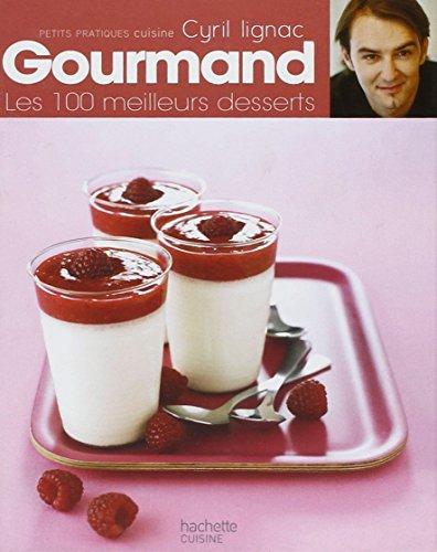 Gourmand : Les 100 meilleurs desserts par Cyril Lignac