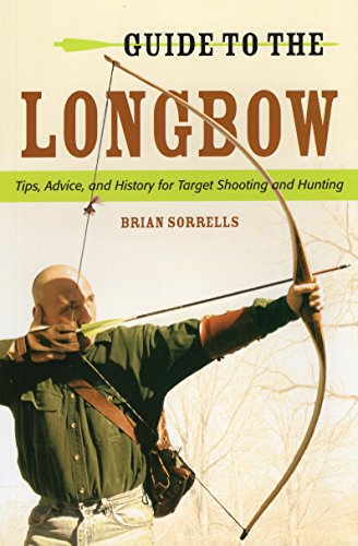Guide to the Longbow: Tips, Advi...