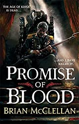 Promise of Blood: Book 1 in the Powder Mage trilogy by Brian McClellan (2013-04-16)