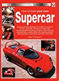 How to Build Your Own Supercar (Essential Manual)