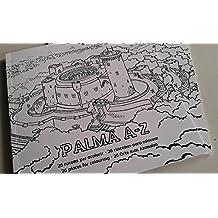 Palma A-Z  26 racons per acolorir · 26 rincones para colorear  · 26 places for colouring · 26 Orte zum Anmalen.