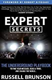 Expert Secrets: The Underground Playbook to Find Your Message, Build a Tribe, and Cha...