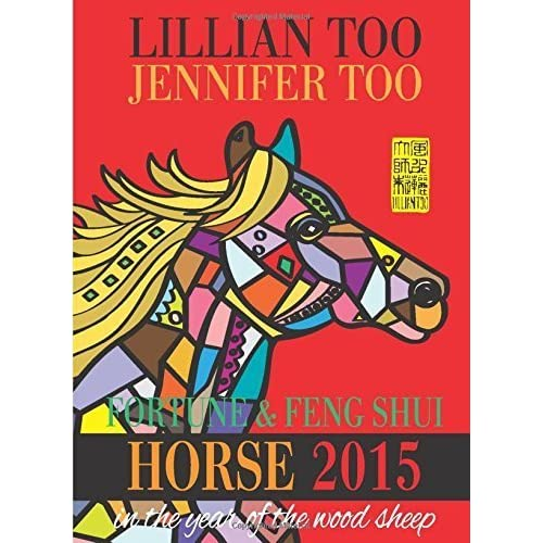 Lillian Too & Jennifer Too Fortune & Feng Shui 2015 Horse by Lillian Too and Jennifer Too (2014) Paperback