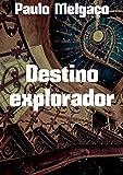 Destino explorador (Portuguese Edition)