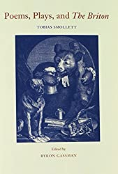Poems, Plays, and The Briton (The Works of Tobias Smollett Ser.) by Tobias Smollett (2014-01-15)