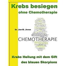 Krebs besiegen ohne Chemotherapie – Krebs Heilung mit dem Gift des blauen Skorpions – Gesund durch Escozul