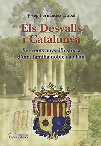 Els Desvalls i Catalunya (Monografies) por Josep Fernández-Trabal