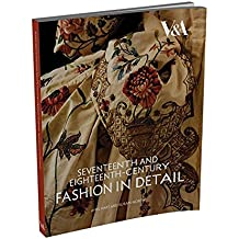 [(Seventeenth and Eighteenth-Century Fashion in Detail)] [By (author) Avril Hart ] published on (April, 2009)