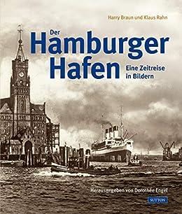 Der Hamburger Hafen: Eine Zeitreise in Bildern