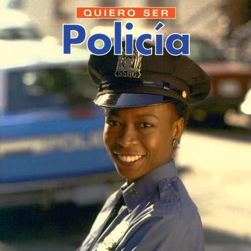 Quiero Ser Policia/I Want to Be a Police Officer por Dan Liebman