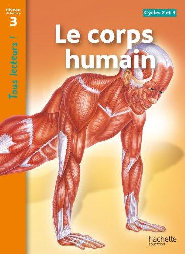Le corps humain. Per la Scuola elementare (Tous lecteurs !) por Sally Odgers