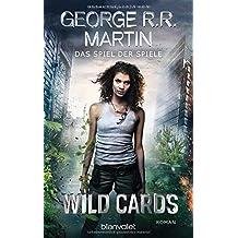 Wild Cards - Das Spiel der Spiele: Roman (Wild Cards - 2. Generation, Band 1)
