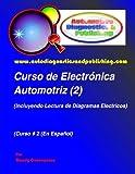 Curso de Electrónica Automotriz 2: (Incluyendo lectura de diagramas eléctricos): Volume 2