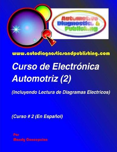 Curso de Electrónica Automotriz 2: (Incluyendo lectura de diagramas eléctricos): Volume 2 por Mandy Concepcion