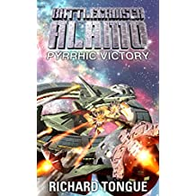 Battlecruiser Alamo: Pyrrhic Victory (Battlecruiser Alamo Series Book 21) (English Edition)