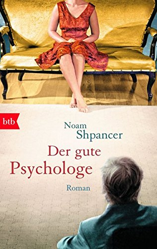 Buchseite und Rezensionen zu 'Der gute Psychologe: Roman' von Noam Shpancer