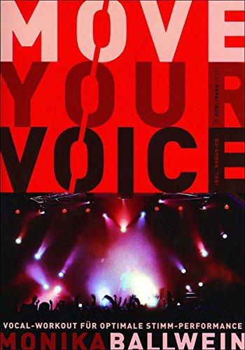 Move your Voice. Vocal-Workout für optimale Stimm-Performance - mit CD!
