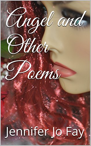 Angel and Other Poems (English Edition) eBook: Jennifer Jo Fay ...