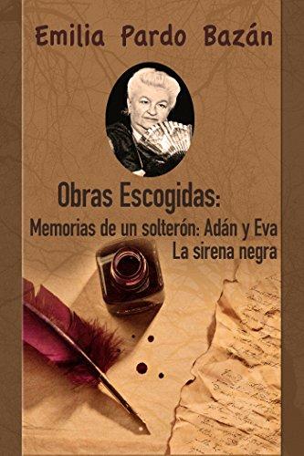 Obras Escogidas: 1. Memorias de un solterón: Adán y Eva; 2. La...