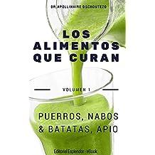 LOS ALIMENTOS QUE CURAN - Vol 1.: Puerros, nabos, batatas & apio