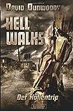 Hell Walks - Der Höllentrip: Roman