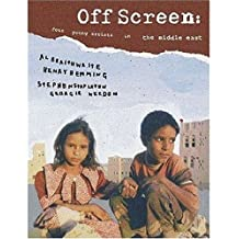 Off Screen: Four Young Artists in the Middle East