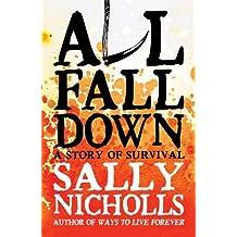 By Sally Nicholls All Fall Down (1st Edition)