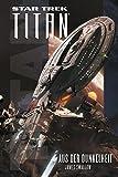 Star Trek - Titan: Aus der Dunkelheit - James Swallow