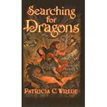 Searching for Dragons (Enchanted Forest Chronicles) by Patricia C Wrede (2002-11-01)